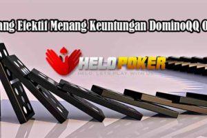 Peluang Efektif Menang Keuntungan DominoQQ Online