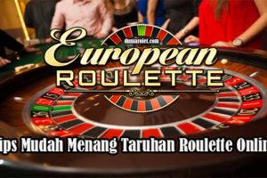 Tips Mudah Menang Taruhan Roulette Online
